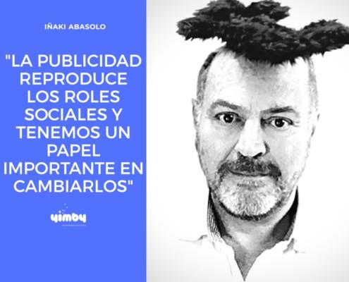 Iñaki Abasolo, Director, Creativo, Entrevista, Yimby, Blog, Bilbao, Eventos, Comunicación, Marketing, Branding, Ocio, Digital, Confinamiento, País Vasco