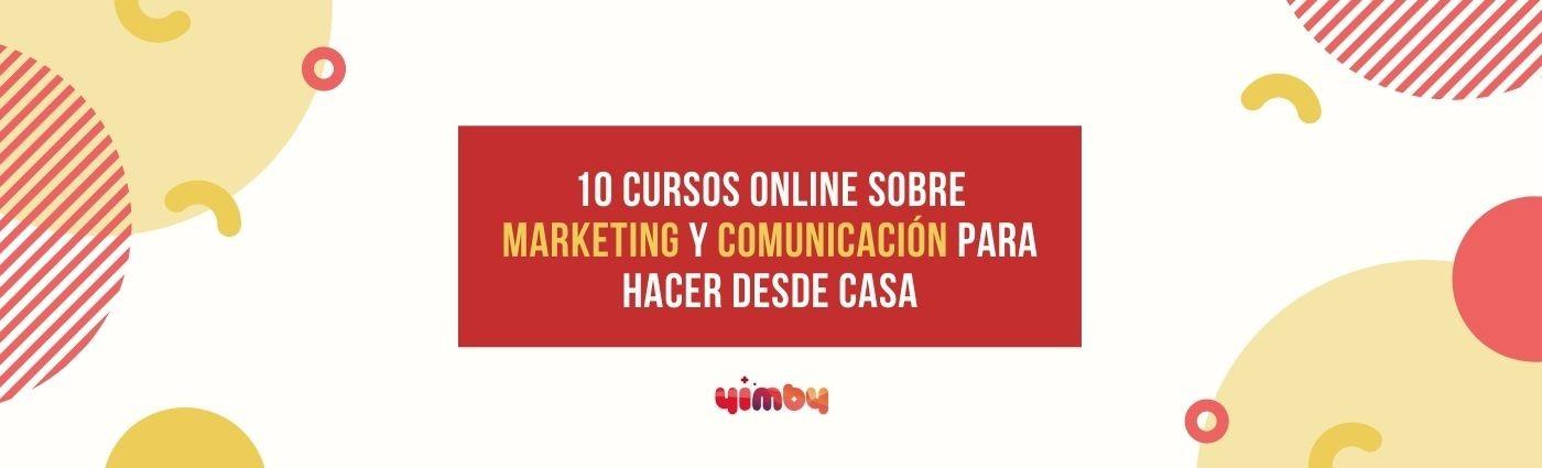 10 cursos online sobre marketing y comunicación para hacer desde casa