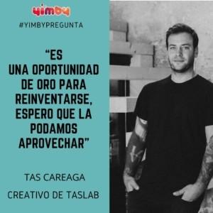 Tas Careaga, Taslab, entrevista, Yimby, marketing