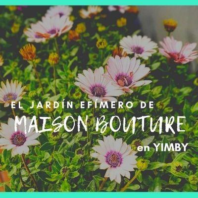 El jardín efímero de Maison Bouture en Yimby