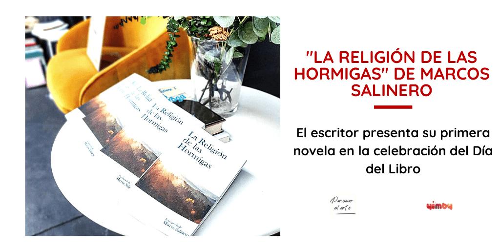 Presentación del libro La religión de las hormigas de Marcos Salinero en el Día del Libro
