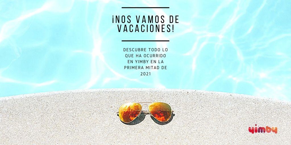Vacaciones 2021 Yimby Mejores Eventos
