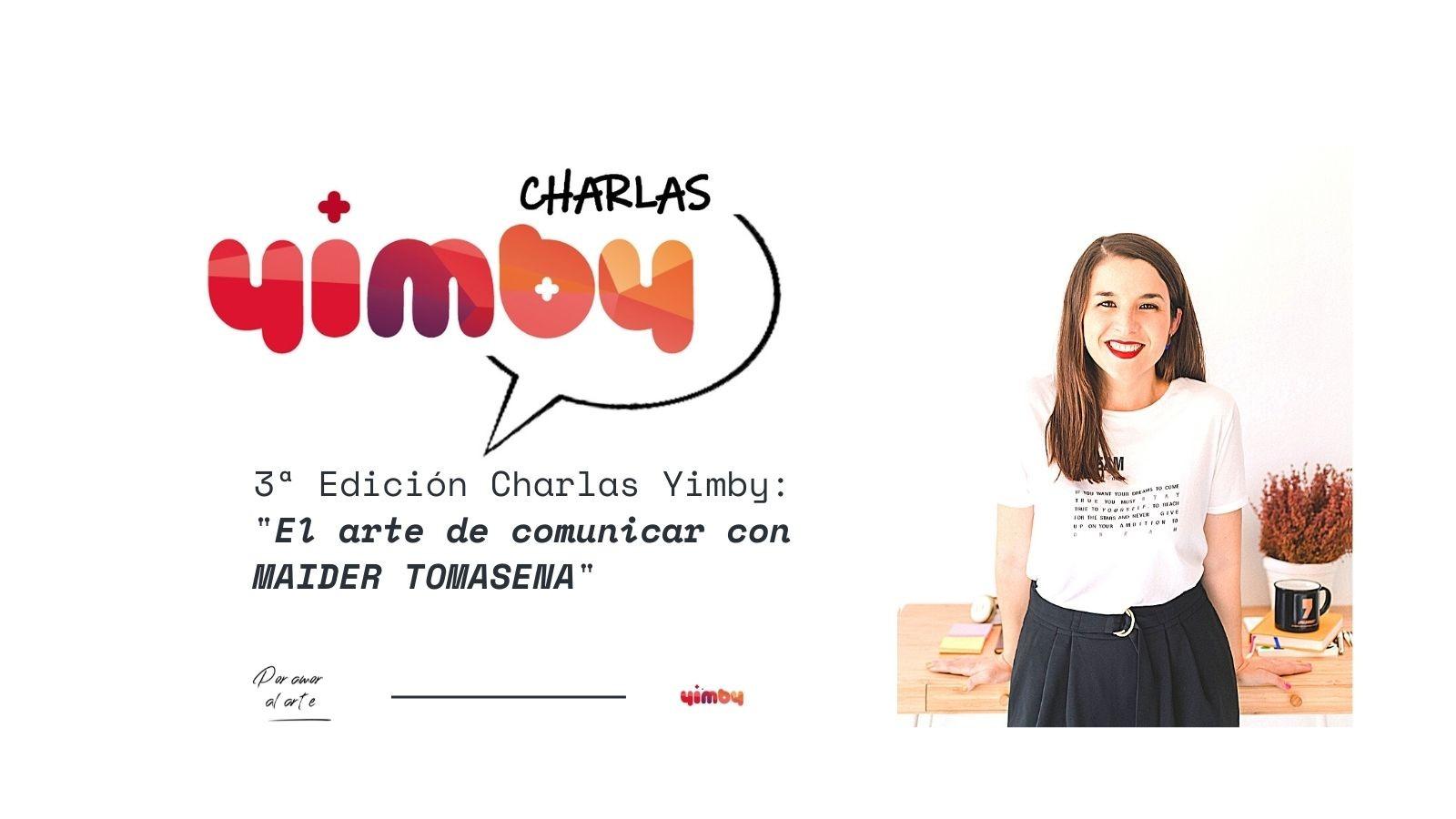 3ª Edición Charlas Yimby El Arte de Comunicar con Maider Tomasena